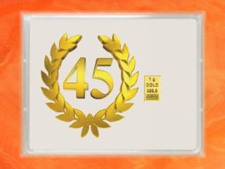 1 Gramm Gold Geschenkbarren Flipmotiv: Jubiläum 45 Jahre