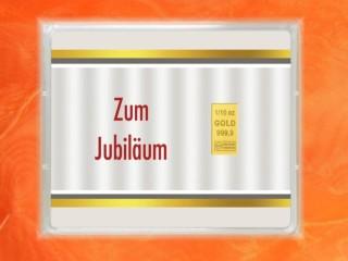 1/10 Unze Gold Geschenkbarren Flipmotiv: Jubiläum