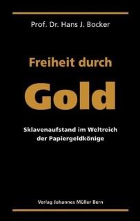 Prof. Dr. Hans J. Bocker Freiheit durch Gold Buch