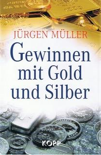 Jürgen Müller Gewinnen mit Gold und Silber Buch