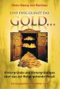 Hans-Georg von Rantzau Und ewig glänzt das Gold ......