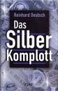 Reinhard Deutsch Das Silberkomplott Buch
