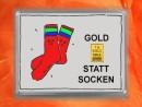 1 Gramm Gold Geschenkbarren Motiv: Statt Socken