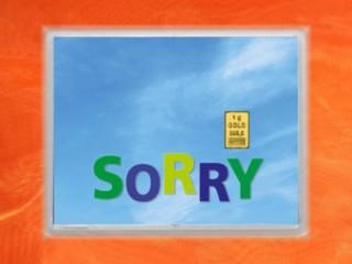 1 g gold gift bar flip motif: Sorry